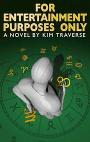 For Entertainment Purposes Only ebook by Kim Traverse