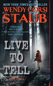 Live to Tell ebook by Wendy Corsi Staub