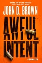 Awful Intent ebook by John D. Brown