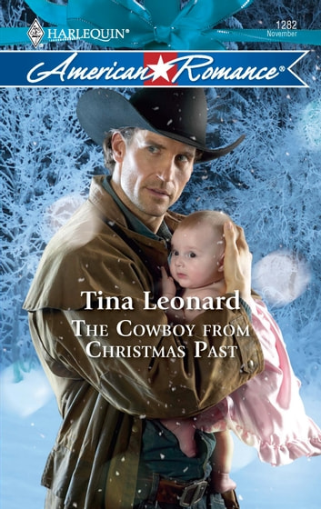 The Cowboy from Christmas Past ebook by Tina Leonard