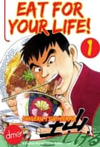 Eat For Your Life! Vol.1 ebook by Shigeru Tsuchiyama