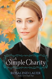 A Simple Charity - A Lancaster Crossroads Novel ebook by Rosalind Lauer