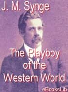 The Playboy of the Western World ebook by J. M. Synge