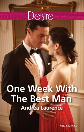 One Week With The Best Man ebook by Andrea Laurence