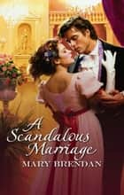 A Scandalous Marriage eBook by Mary Brendan