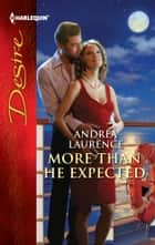 More Than He Expected ebook by Andrea Laurence