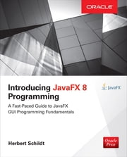 Introducing JavaFX 8 Programming ebook by Herbert Schildt