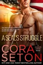 A SEAL's Struggle E-bok by Cora Seton