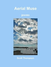 Aerial Muse: poems ebook by Scott Thompson
