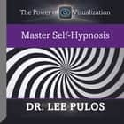 Master Self-Hypnosis audiobook by Lee Pulos