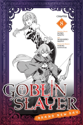 Goblin Slayer: Brand New Day, Chapter 8 ebook by Kumo Kagyu,Masahiro Ikeno,Noboru Kannatuki
