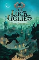 The Luck Uglies ebook by Paul Durham, Petur Antonsson