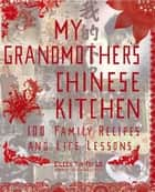 My Grandmother's Chinese Kitchen ebook by Eileen Yin-Fei Lo