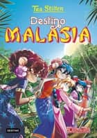 Destino Malasia ebook by Tea Stilton, Helena Aguilà