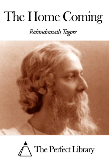 The Home Coming ebook by Rabindranath Tagore