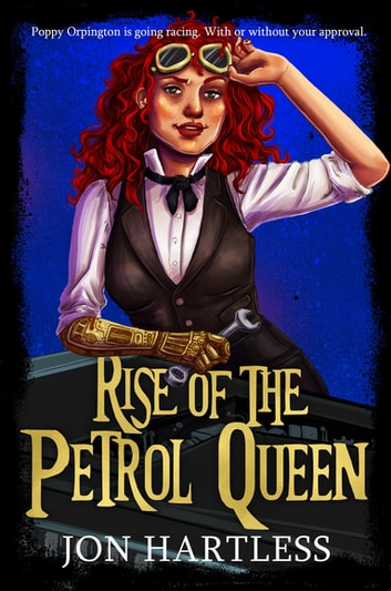 Rise of the Petrol Queen - The Poppy Orpington Chronicles ebook by Jon Hartless