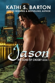 Jason - The Sons of Crosby ebook by Kathi S. Barton