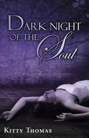 Dark Night of the Soul ebook by Kitty Thomas