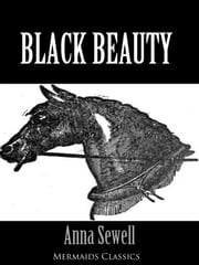 Black Beauty (Mermaids Classics) - An Original Classic ebook by Anna Sewell