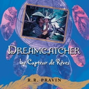DREAMCATCHER - Le Capteur de Rêves ebook by R.R. Pravin