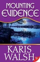 Mounting Evidence ebook by Karis Walsh
