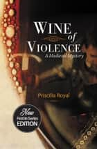 Wine of Violence ebook by Priscilla Royal