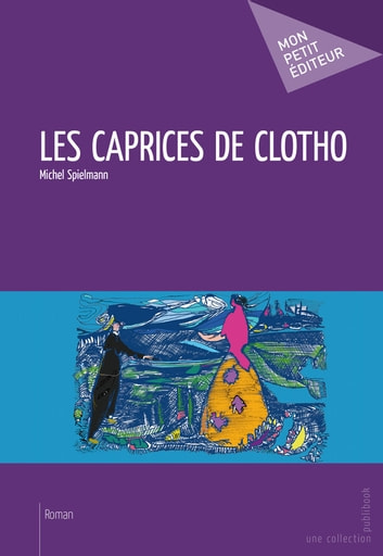 Les Caprices de Clotho ebook by Michel Spielmann