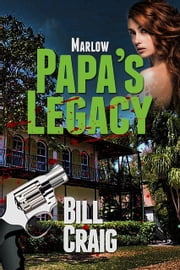 Marlow: Papa's Legacy ebook by Bill Craig