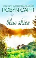 Blue Skies ebook de Robyn Carr