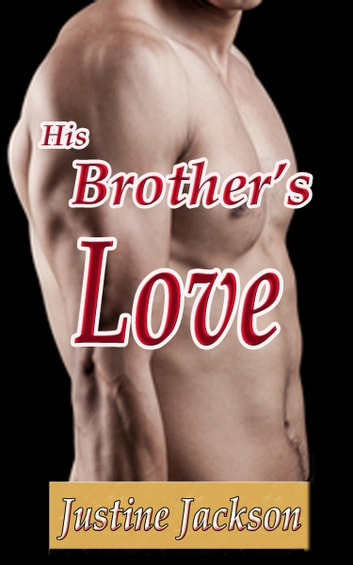 His Brother's Love ebook by Justine Jackson