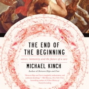 The End of the Beginning audiobook by Michael Kinch