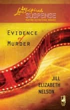 Evidence of Murder ebook by Jill Elizabeth Nelson