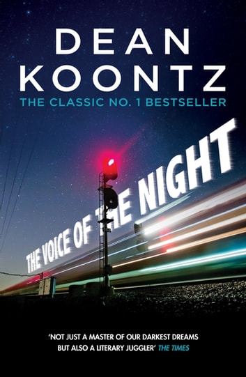 The Voice of the Night - A spine-chilling novel of heart-stopping suspense ebook by Dean Koontz
