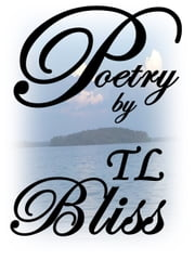Poetry by TL Bliss ebook by TL Bliss
