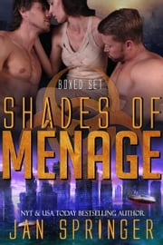 Shades of Ménage - A Ménage Romance Box Set Series - Ultimate Four-Book Collection ebook by Jan Springer