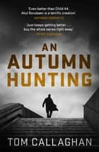 An Autumn Hunting ebook by Tom Callaghan