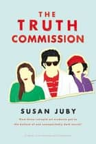 The Truth Commission ebook by Susan Juby