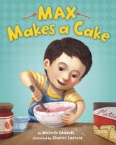 Max Makes a Cake ebook by Michelle Edwards