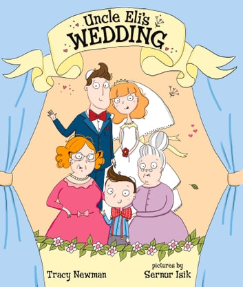 Uncle Eli's Wedding ebook by Tracy Newman,Sernur Isik