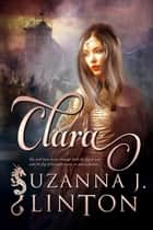 Clara ebook by Suzanna J. Linton