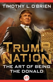 TrumpNation - The Art of Being the Donald ebook by Timothy O'Brien