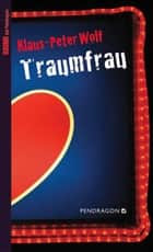 Traumfrau ebook by Klaus-Peter Wolf
