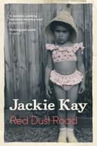 Red Dust Road - Picador Classic ebook by Jackie Kay