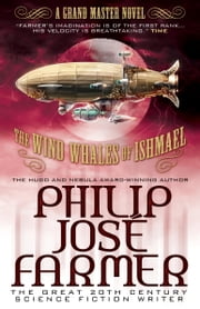 The Wind Whales of Ishmael ebook by Philip Jose Farmer