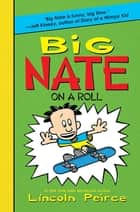 Big Nate on a Roll ebook by Lincoln Peirce, Lincoln Peirce