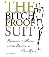 The Bitch-Proof Suit ebook by De-ann Black