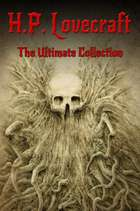 H.P. Lovecraft: The Ultimate Collection (160 Works including Early Writings, Fiction, Collaborations, Poetry, Essays & Bonus Audiobook Links) ebook by