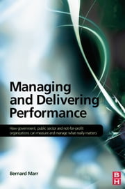 Managing and Delivering Performance ebook by Bernard Marr
