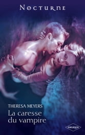 La caresse du vampire ebook by Theresa Meyers
