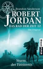 Das Rad der Zeit 12. Das Original - Sturm der Finsternis ebook by Robert Jordan, Brandon Sanderson, Andreas Decker